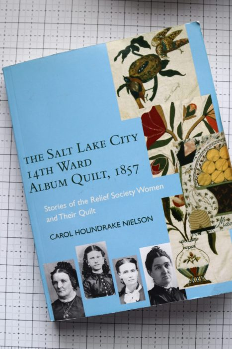 "The Tale of a Pioneer Quilt, Cut in Two by popular quilting blog, Diary of a Quilter: image of the book ""The Salt Lake City 14th Ward Album Quilt, 1857""."