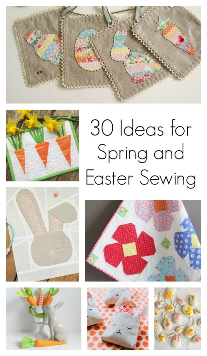 30 Ideas and Tutorials for Spring and Easter Sewing