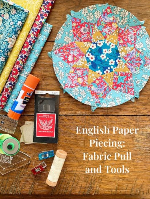 Intro to English Paper Piecing - fabric pull and tools