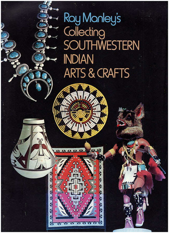 Book Cover: Ray Manley's Collecting Southwestern Indian Arts and Crafts.