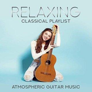 VA – Relaxing Classical Playlist: Atmospheric Guitar Music (2019)