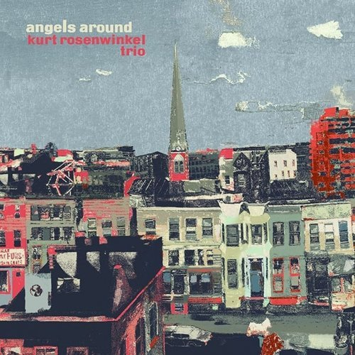 Kurt Rosenwinkel Trio – Angels Around Year Of Release -2020 –