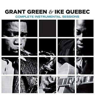 Grant Green & Ike Quebec – Complete Instrumental Sessions (Bonus Track Version) (2016)