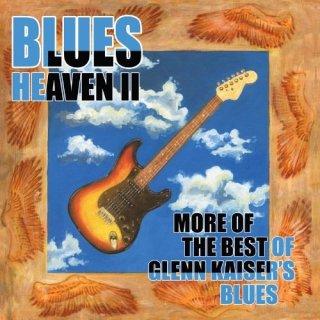 Glenn Kaiser – Blues Heaven II – More Of The Best Of Glenn Kaiser's Blues (2006)