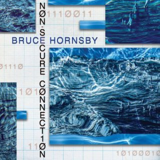 Bruce Hornsby – Non-Secure Connection (2020)