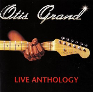Otis Grand – Live Anthology (2000) [CD Rip]
