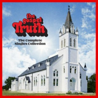 The Gospel Truth: Complete Singles Collection (2020)