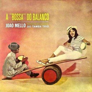 Joao Mello – A 'Bossa' do Balanço (Remastered) (2009/2019)