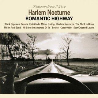 Harlem Nocturne – Romantic Highway (2009/2015)