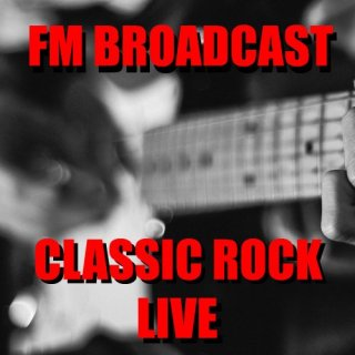 FM Broadcast Classic Rock Live (2020)