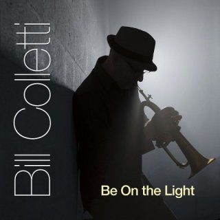 Bill Colletti – Be on the Light (2019)