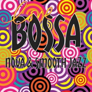 Love Bossa Nova & Smooth Jazz : 2020
