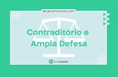 Contraditório e Ampla Defesa