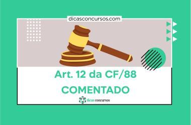 Art. 12 da CF/88 [COMENTADO]