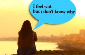 Por que às vezes nos sentimos tristes por nenhuma razão?