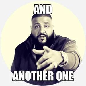Dj Khaled Another One Memes
