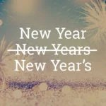 New Year's vs. New Year: How To Ring In The Year With Good Grammar