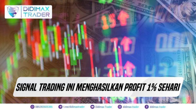 Signal Trading Ini Menghasilkan Profit 1% Sehari