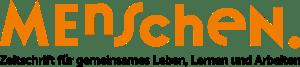"""Logo von der Fachzeitschrift MENSCHEN als Medienpartner vom neuen Schnittstellenkompetenz-Seminar """"Schwellenlose Räume"""""""