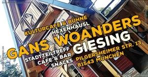 Kulturcafe Gans Woanders - Hexenhaus Giesing