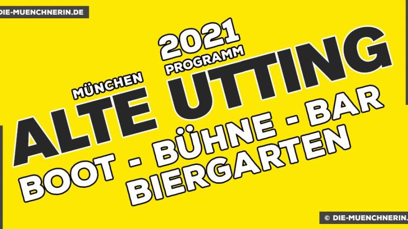 Alte Utting München 2021