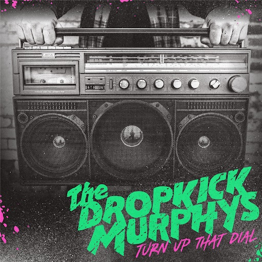 turn-up-the-dial-the-dropkick-murphys-copertina