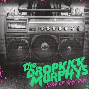 turn-up-the-dial-the-dropkick-murphys-copertina