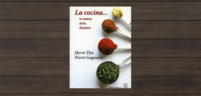 La cuisine ... est l'amour, art, técnica de Hervé This y Pierre Gagnaire