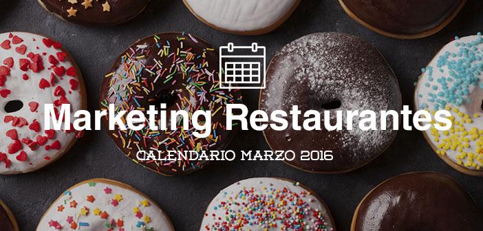 Marzo-2016-calendario-de-acciones-de-marketing-para-restaurantes