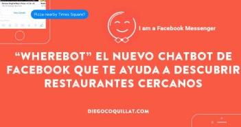 """WhereBot"" el nuevo chatbot de Facebook que te ayuda a descubrir restaurantes cercanos"