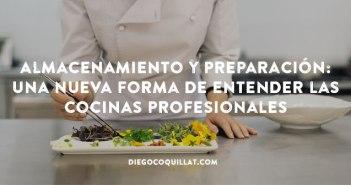 II.- Almacenamiento y preparación: Una nueva forma de entender las cocinas profesionales para restaurantes