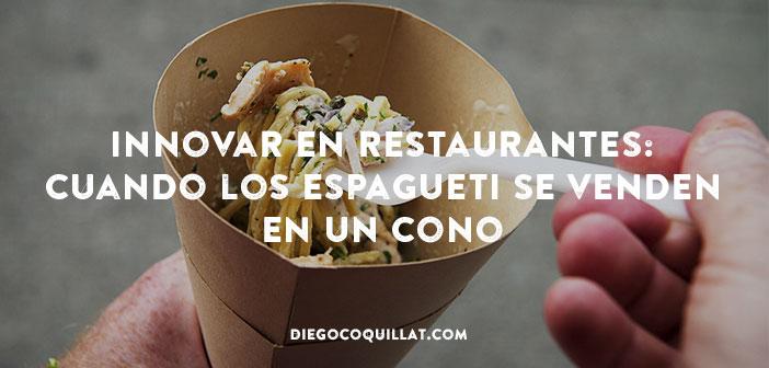 Innovar en restaurantes: cuando los espagueti se venden en un cono