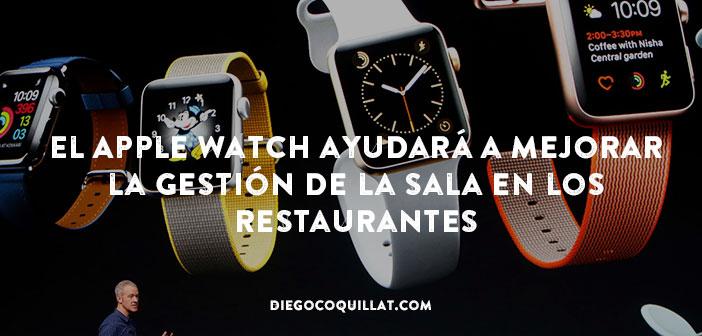 El Apple Watch ayudará a mejorar la gestión de la sala en los restaurantes