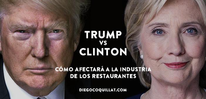 ¿Donald Trump o Hillary Clinton?...cómo afectará a la industria de los restaurantes