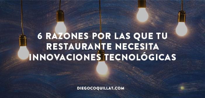 6 razones por las que tu restaurante necesita innovaciones tecnológicas