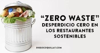 """El objetivo """"Zero Waste"""", desperdicio cero en los restaurantes sostenibles"""