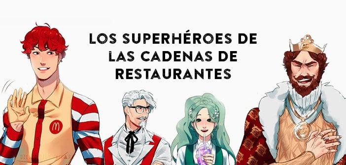 Los superhéroes de las cadenas de restaurantes