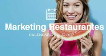 Julio de 2017: calendario de acciones de marketing para restaurantes