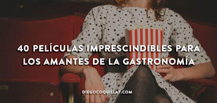 40 películas sobre restaurantes que no debería perderse ningún chef o cocinero