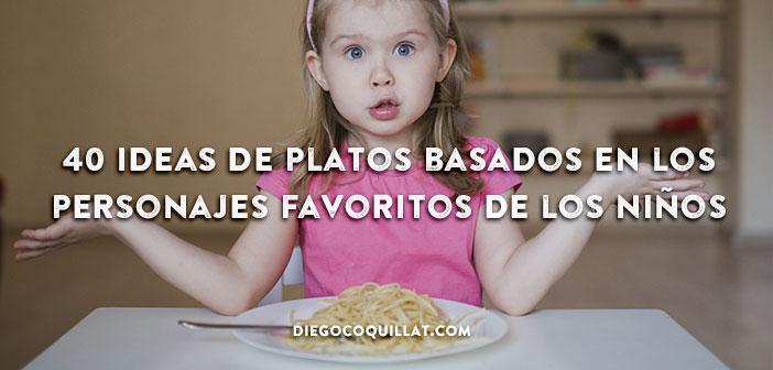40 Ideas de platos basados en los personajes favoritos de los niños