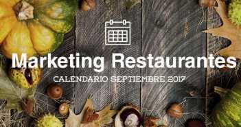 Septiembre de 2017: calendario de acciones de marketing para restaurantes