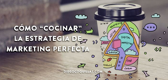 "Cómo ""cocinar"" la estrategia de marketing perfecta para un restaurante"