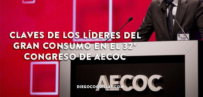 Las 10 claves que los líderes del Gran Consumo han defendido en el 32º Congreso de AECOC