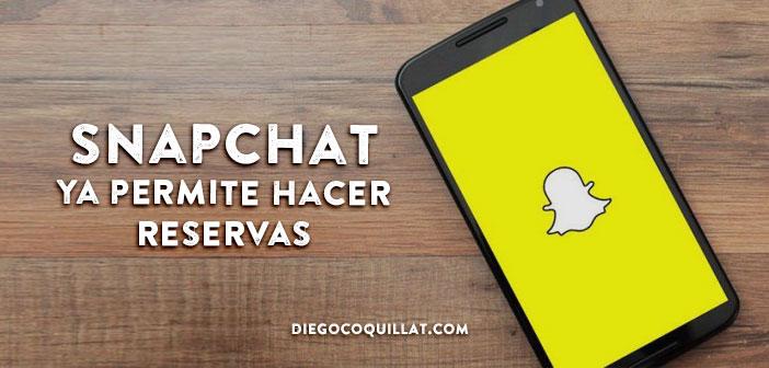 Snapchat ya permite hacer reservas de restaurantes a través de las Context Cards