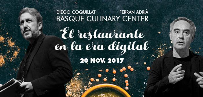 Ferran Adrià y Diego Coquillat debatirán sobre los restaurantes del futuro en el Basque Culinary Center