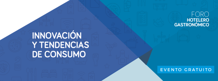 I Forum of Innovation and Consumer Trends Gastronomic the Hotel Sector