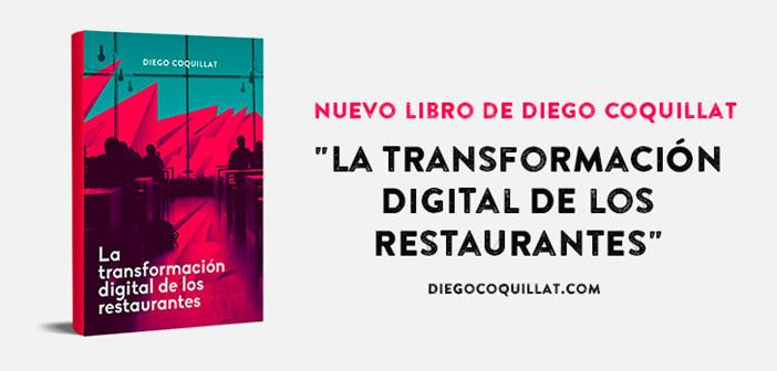 """Se trata del segundo libro de Diego Coquillat. Si en el primero """"Una nueva era en los restaurantes"""" ya presentó como uno de los libros más innovadores y estratégicos del sector. La transformación digital de los restaurantes, nos habla del cambio digital que está sucediendo en varios niveles y que afecta de manera directa a nuestro sector. Desde el papel de las redes sociales, las posibilidades de la realidad virtual, el análisis del Big Data, hasta las nuevas estrategias y formas de innovar en tu negocio."""