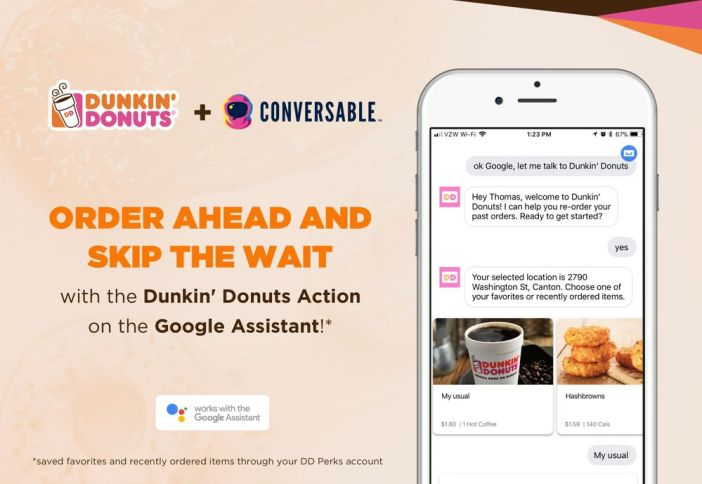 "Murray punctuated that although there are many ways to place orders telematically, all this indicates is that customers of Dunkin 'Donuts are passing, In transit. It feels calm about the benefits of new technology supported by Google Assistant because in his opinion they are ""leading accessibility for mobile orders"" and is sufficiently differentiated to provide value to its clientele technophile."