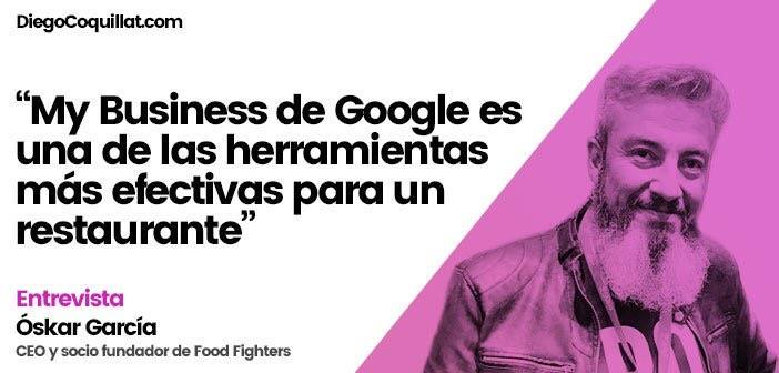 "& Quot; One of the most effective tools to make a restaurant or business have a visible position and adequately know their audience is My Business Google "", afirma Oscar García, CEO and one of the founding partners of Food Fighters"