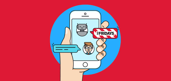 T.G.I. Fridays usa las nuevas tecnologías como los chatbots para duplicar su negocio digital. Descubre cómo lo están logrando en este análisis de la empresa.